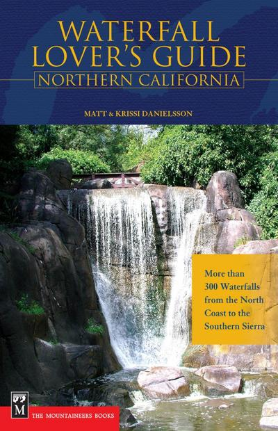 Waterfall Lover's Guide to Northern California