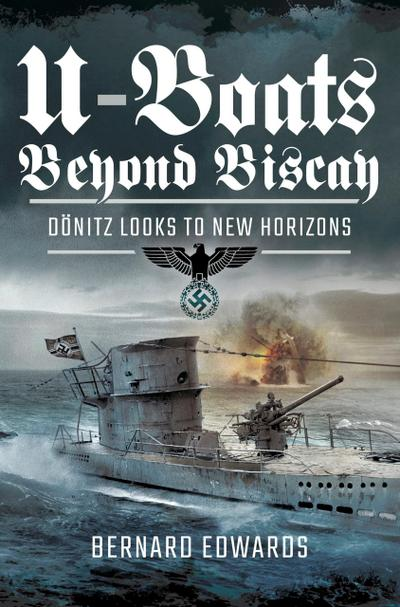 U-Boats Beyond Biscay