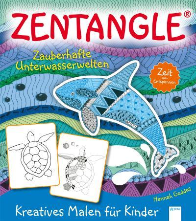 Zentangle®. Zeit zum Entspannen. Zauberhafte Unterwasserwelten; Kreatives Malen für Kinder:; Ill. v. Geddes, Hannah; Übers. v. Runschke, Nadja; Deutsch