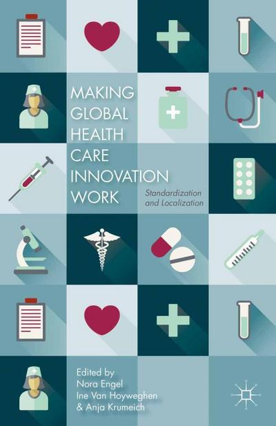 Making Global Health Care Innovation Work