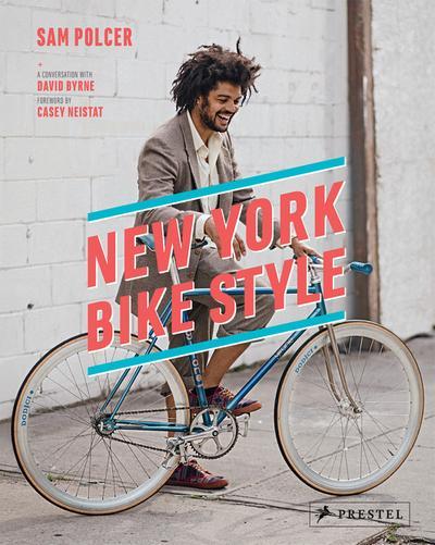 New York Bike Style   ; Beitr. v. Byrne, David /Neistat, Casey; Englisch; 200 farb. Abb. -