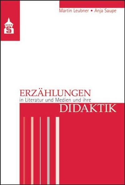 Erzählungen in Literatur und Medien und ihre Didaktik