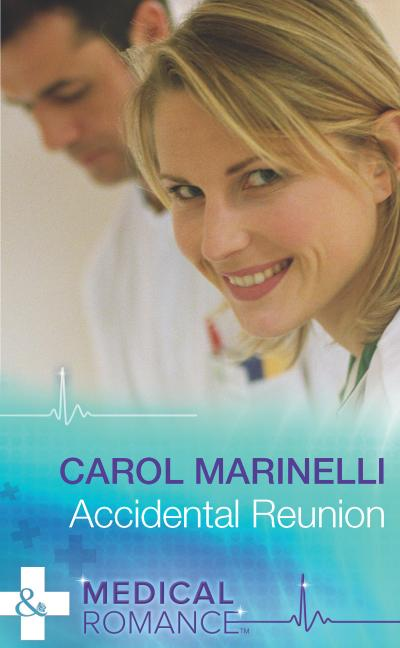 Accidental Reunion (Mills & Boon Medical)