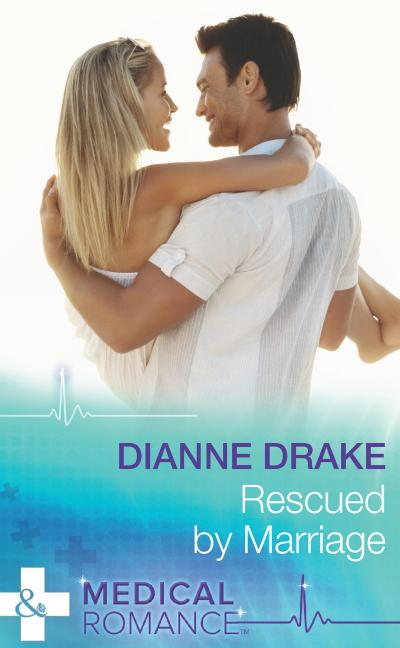 Rescued By Marriage (Mills & Boon Medical)