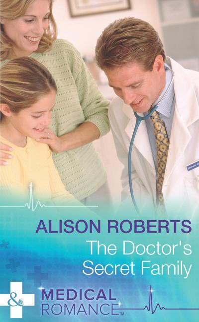 The Doctor's Secret Family (Mills & Boon Medical)