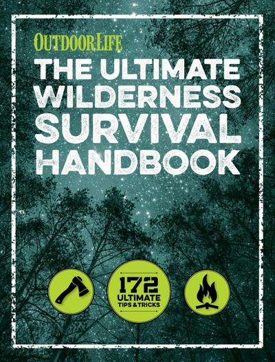 The Ultimate Wilderness Survival Handbook