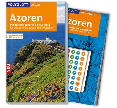 POLYGLOTT on tour Reiseführer Azoren; Mit großer Faltkarte, 80 Stickern und individueller App; POLYGLOTT on tour; Deutsch