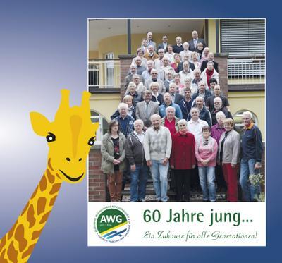 60 Jahre jung ...: Ein Zuhause für alle Generationen - AWG seit 1956
