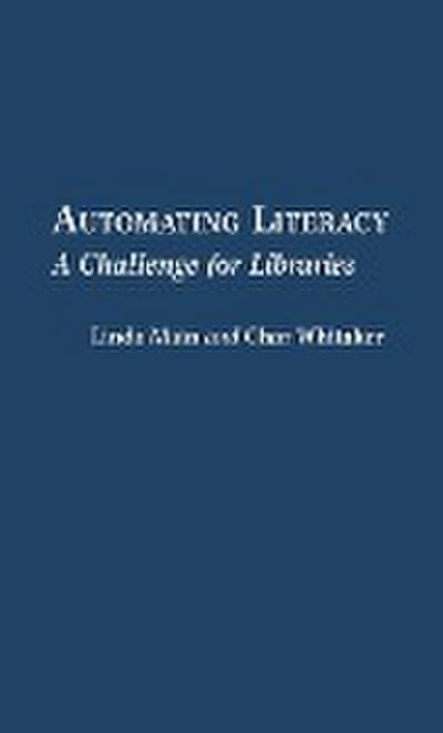Automating Literacy: A Challenge for Libraries