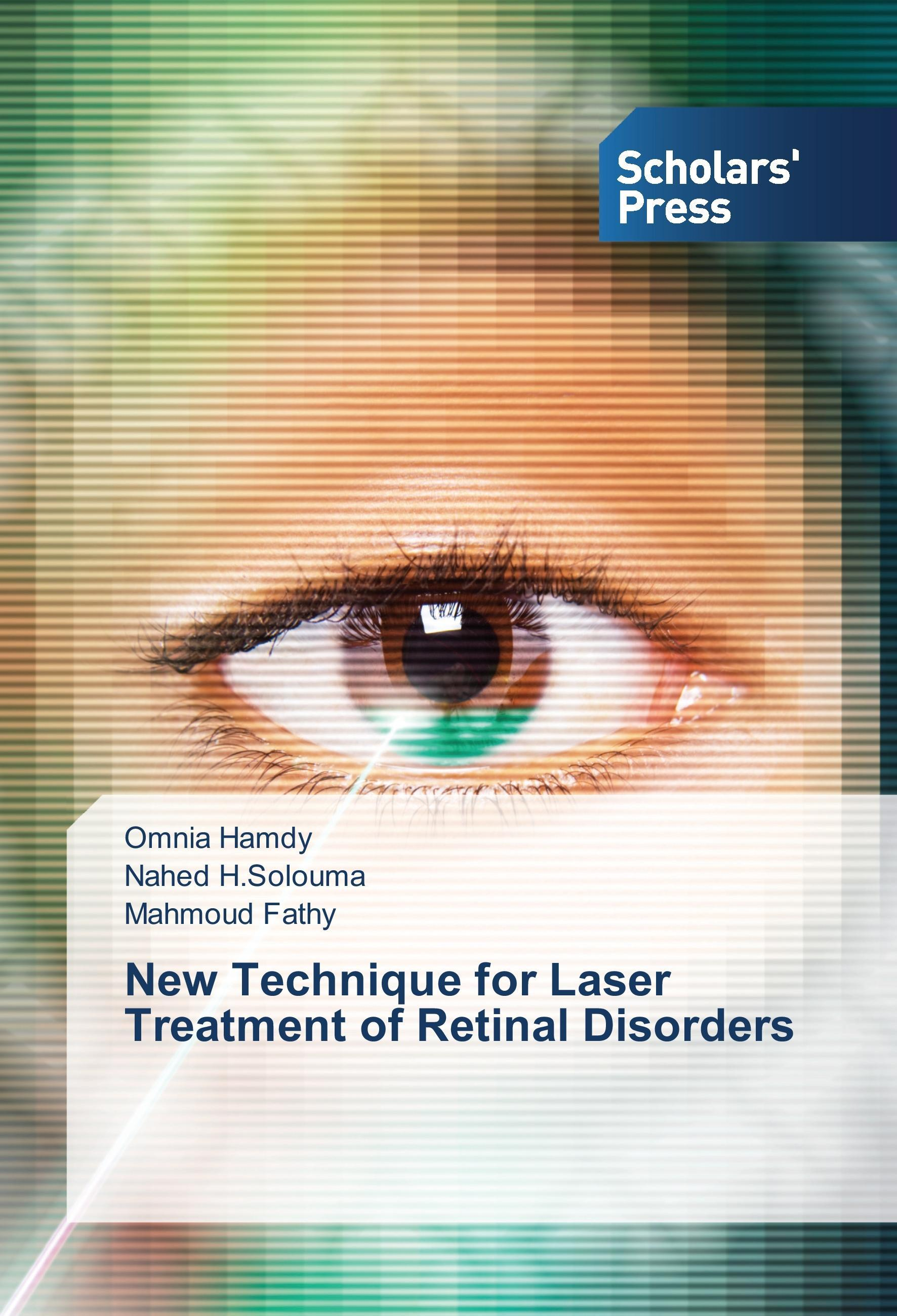 New Technique for Laser Treatment of Retinal Disorders   Omn ... 9783659838484