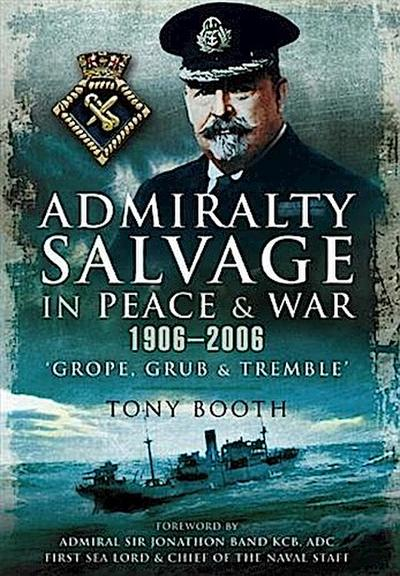 Admiralty Salvage in Peace and War 1906 - 2006