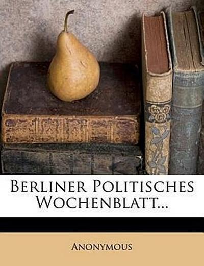 Berliner politisches Wochenblatt, Nr. 1.