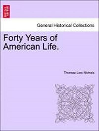 Forty Years of American Life. Vol. I.