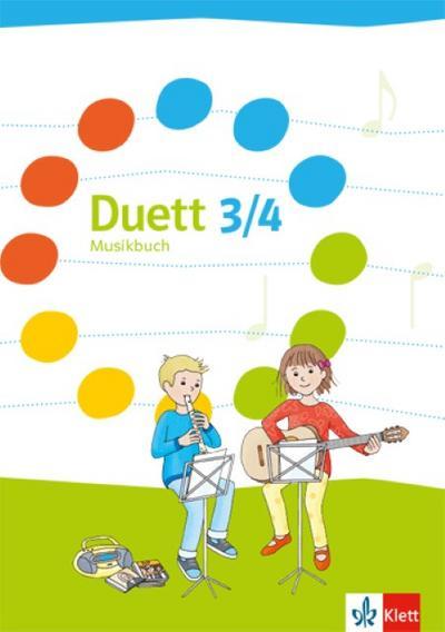 Duett. Schülerbuch 3./4. Schuljahr. Ausgabe ab 2017