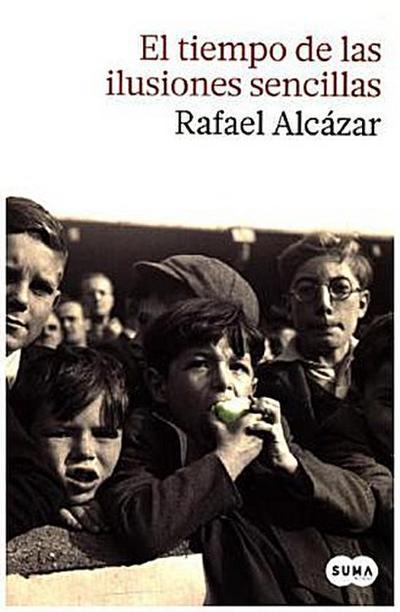 El tiempo de las ilusiones - Rafael Alcázar