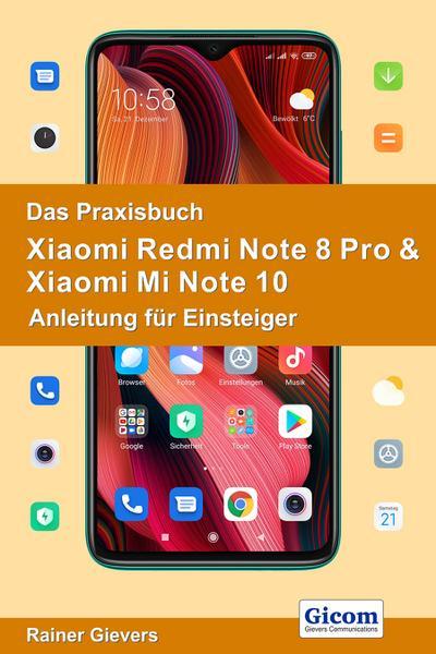 Das Praxisbuch Xiaomi Redmi Note 8 Pro & Xiaomi Mi Note 10