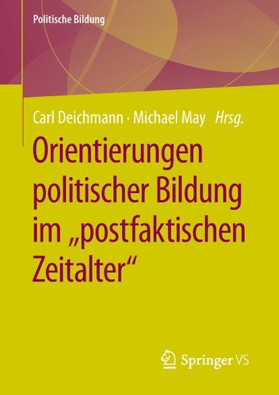 """Orientierungen politischer Bildung im """"postfaktischen Zeitalter"""""""