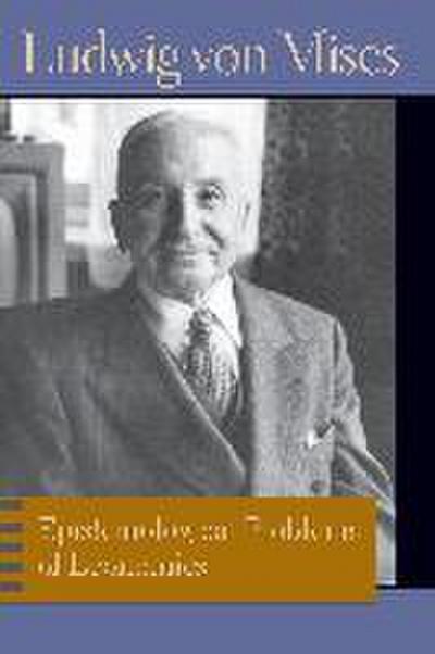 Epistemological Problems of Economics. Ludwig Von Mises