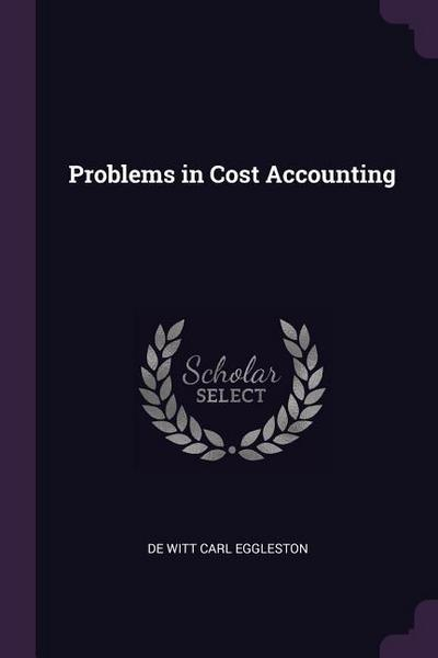 Problems in Cost Accounting
