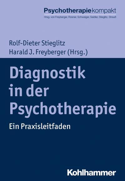 Diagnostik in der Psychotherapie: Ein Praxisleitfaden (Psychotherapie kompakt)