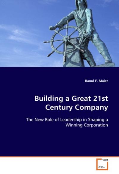 Building a Great 21st Century Company