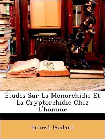 Études Sur La Monorchidie Et La Cryptorchidie Chez L'homme