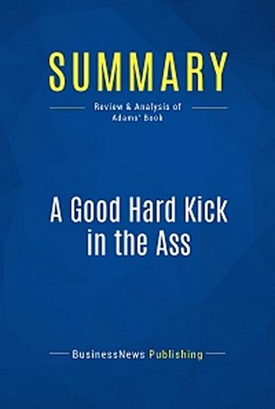 Summary: A Good Hard Kick in the Ass