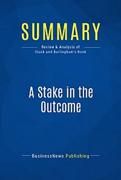 Summary: A Stake in the Outcome
