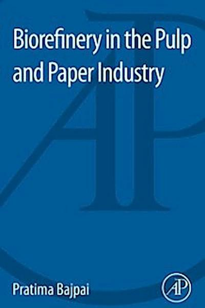 Biorefinery in the Pulp and Paper Industry