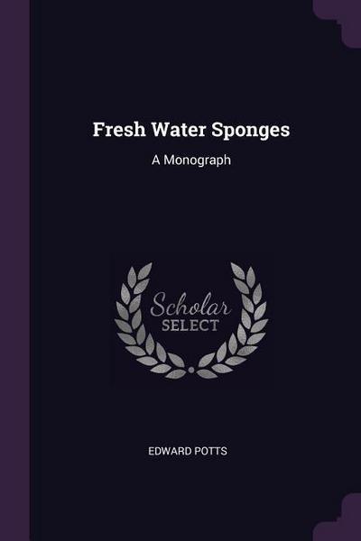 Fresh Water Sponges: A Monograph
