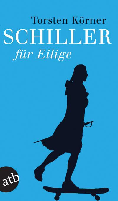 Schiller für Eilige