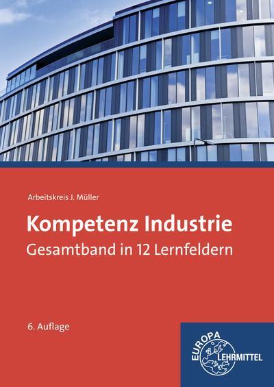 Kompetenz Industrie: Gesamtband in 12 Lernfeldern