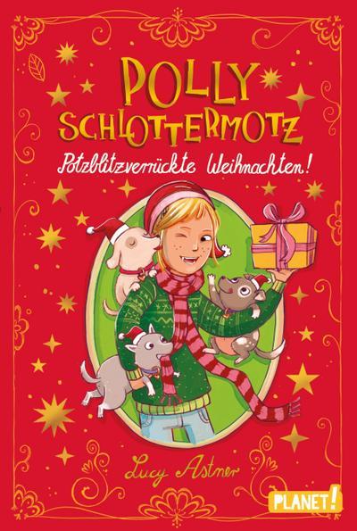 Polly Schlottermotz: Potzblitzverrückte Weihnachten!; Polly Schlottermotz; Ill. v. Hänsch, Lisa; Deutsch; mit sw-Illustrationen