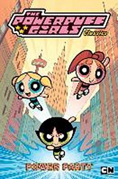 Powerpuff Girls Classics Volume 1: Power Party