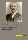 Heinrich Schliemann´s Selbstbiografie