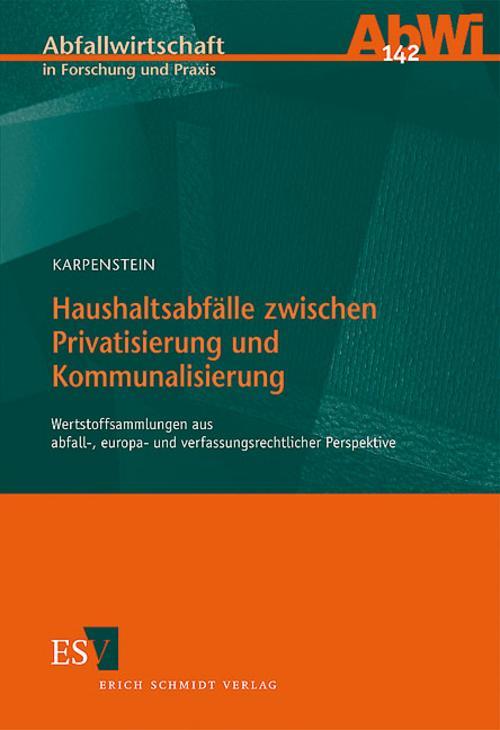 Haushaltsabfälle zwischen Privatisierung und Kommunalisierun ... 9783503116430