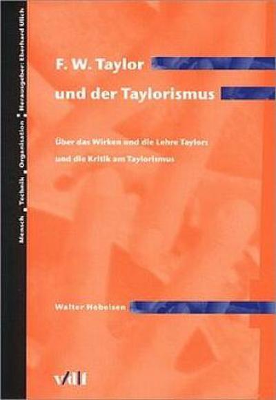 F. W. Taylor und der Taylorismus