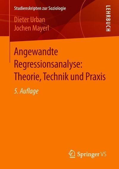 Angewandte Regressionsanalyse: Theorie, Technik und Anwendung