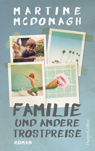 Familie und andere Trostpreise - Harpercollins - Broschüre, Deutsch, Martine McDonagh, ,