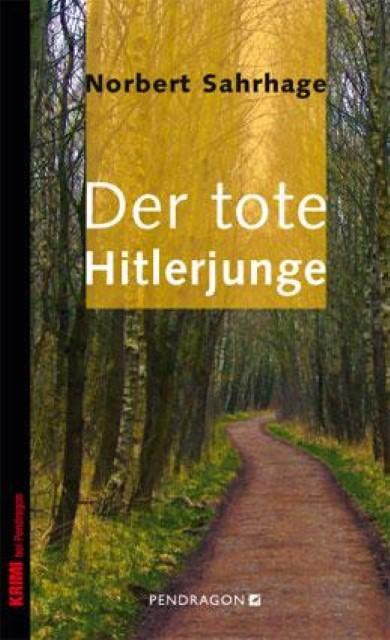 Norbert Sahrhage ~ Der tote Hitlerjunge 9783865321978