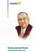 Harvey Spencer Lewis - Ein Meister des Rosenk ...