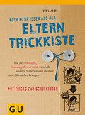 Die Eltern-Trickkiste; Wie Sie Schulkinder, T ...