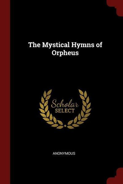The Mystical Hymns of Orpheus