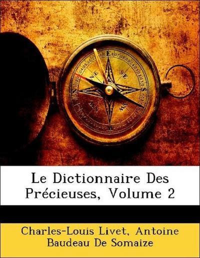Le Dictionnaire Des Précieuses, Volume 2