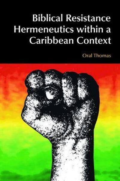 Biblical Resistance Hermeneutics Within a Caribbean Context