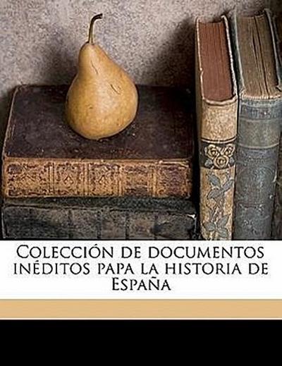 Colección de documentos inéditos papa la historia de España Volume 6