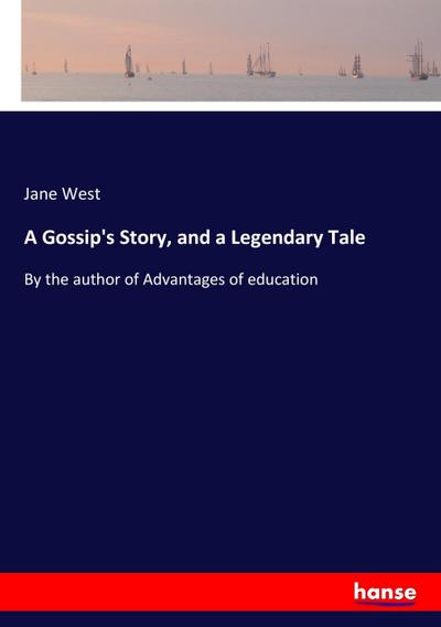 A Gossip's Story, and a Legendary Tale