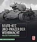 Beute-Kfz und Panzer der Wehrmacht: Vollkette ...