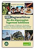 DER Regionalführer für die Alpenregion Tegern ...