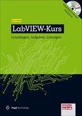 LabVIEW-Kurs: Grundlagen, Aufgaben und Lösungen (elektrotechnik)